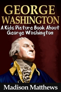 Children's Book About George Washington
